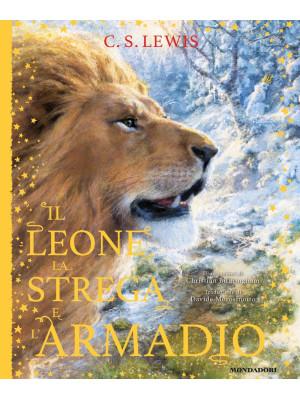Il leone, la strega e l'armadio. Le cronache di Narnia. Ediz. a colori