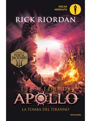 La tomba del tiranno. Le sfide di Apollo. Vol. 4