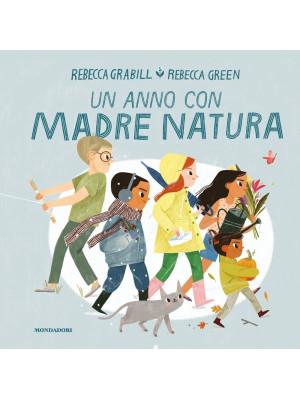 Un anno con Madre Natura. Ediz. illustrata