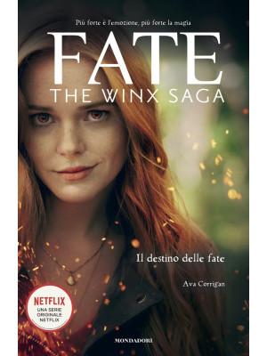 Fate. The Winx Saga. Il destino delle fate
