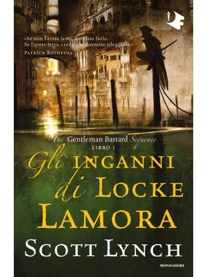Gli inganni di Locke Lamora. The Gentleman Bastard sequence. Vol. 1