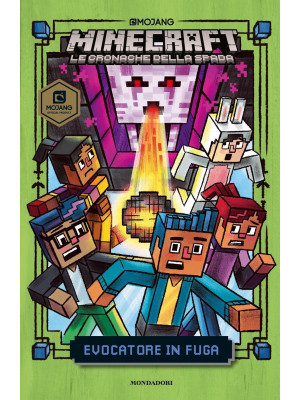 Evocatore in fuga. Minecraft. Le cronache della spada. Vol. 4