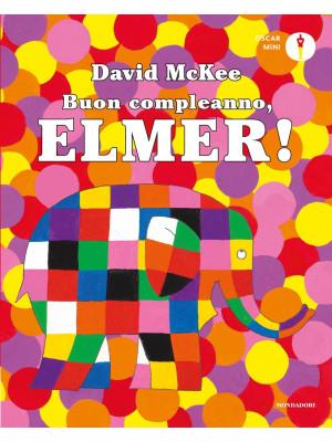 Buon compleanno, Elmer! Ediz. illustrata