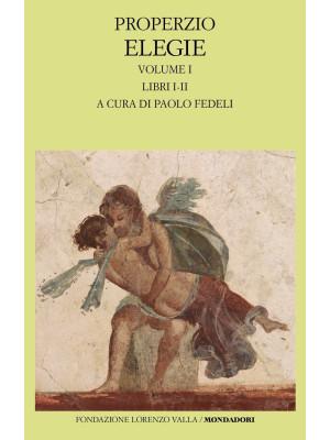 Elegie. Vol. 1: Libri I-II