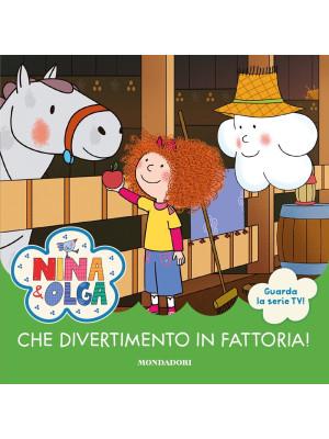Che divertimento in fattoria! Nina&Olga. Ediz. a colori