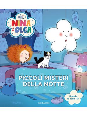 Piccoli misteri della notte. Nina&Olga. Ediz. a colori