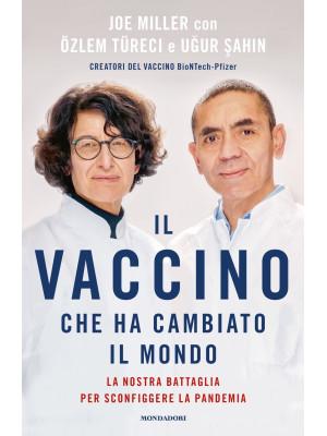 Il vaccino che ha cambiato il mondo. La nostra battaglia per sconfiggere la pandemia