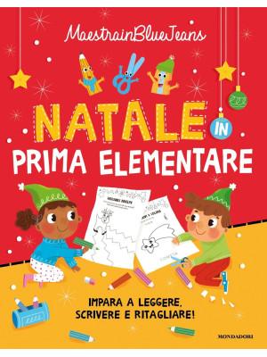 Natale in prima elementare. Impara a leggere, scrivere e ritagliare! Ediz. a colori