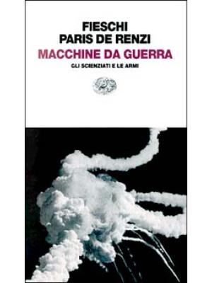 Macchine da guerra. Gli scienziati e le armi