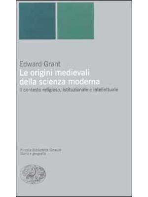 Le origini medievali della scienza moderna. Il contesto religioso, istituzionale e intellettuale