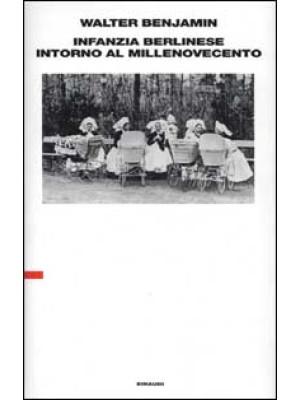 Infanzia berlinese intorno al millenovecento. Ultima redazione (1938)