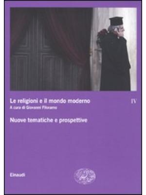 Le religioni e il mondo moderno. Vol. 4: Nuove tematiche e prospettive