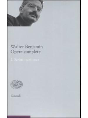 Opere complete. Vol. 1: Scritti 1906-1922