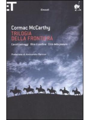 Trilogia della frontiera: Cavalli selvaggi-Oltre il confine-Città della pianura