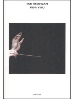 For you. The Libretto-Per te. Il Libretto. Ediz. bilingue