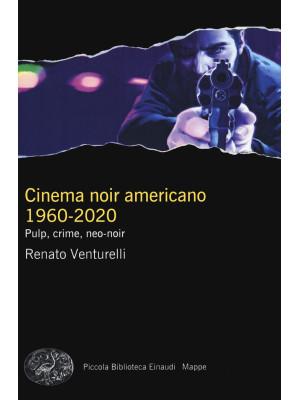 Cinema noir americano 1960-2020. Pulp, crime, neo-noir