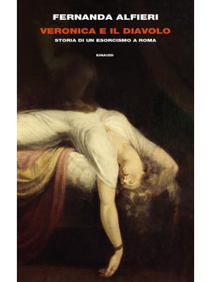 Veronica e il diavolo. Storia di un esorcismo a Roma