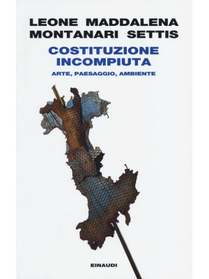 Costituzione incompiuta. Arte, paesaggio, ambiente