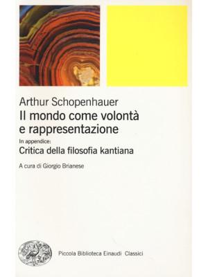 Il mondo come volontà e rappresentazione-Critica della filosofia kantiana. Vol. 1