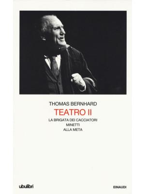Teatro. Vol. 2: La brigata dei cacciatori-Minetti-Alla meta