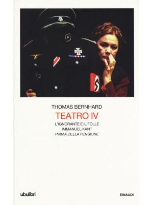 Teatro. Vol. 4: L' ignorante e il folle-Immanuel Kant-Prima della pensione