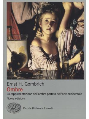 Ombre. La rappresentazione dell'ombra portata nell'arte occidentale. Ediz. illustrata