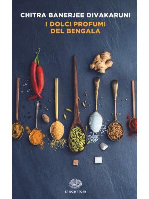 I dolci profumi del Bengala