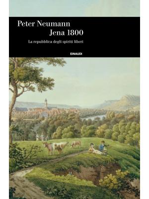 Jena 1800. La repubblica degli spiriti liberi