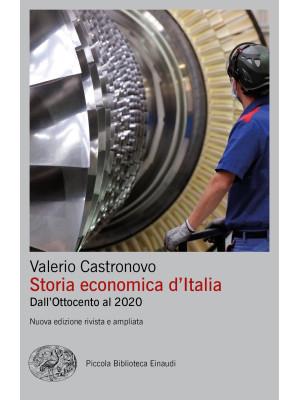 Storia economica d'Italia. Dall'Ottocento al 2020. Nuova ediz.