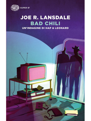 Bad Chili. Un'indagine di Hap & Leonard