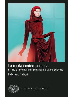 La moda contemporanea. Vol. 2: Arte e stile dagli anni Sessanta alle ultime tendenze