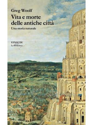 Vita e morte delle antiche città. Una storia naturale