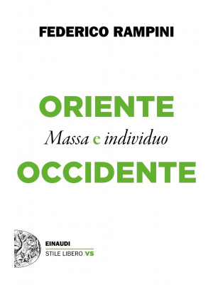 Oriente e Occidente. Massa e individuo