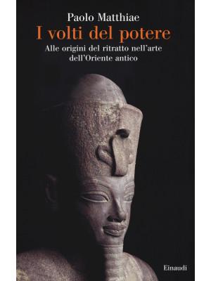 I volti del potere. Alle origini del ritratto nell'arte dell'Oriente antico
