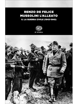 Mussolini l'alleato. Vol. 2: La guerra civile (1943-1945)