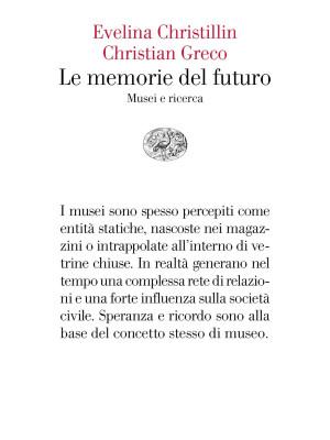 Le memorie del futuro. Musei e ricerca