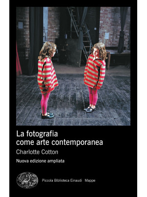 La fotografia come arte contemporanea. Ediz. a colori