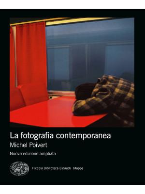 La fotografia contemporanea. Ediz. ampliata