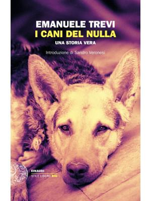 I cani del nulla. Una storia vera