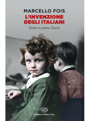 L'invenzione degli italiani. Dove ci porta Cuore