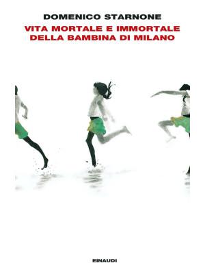 Vita mortale e immortale della bambina di Milano
