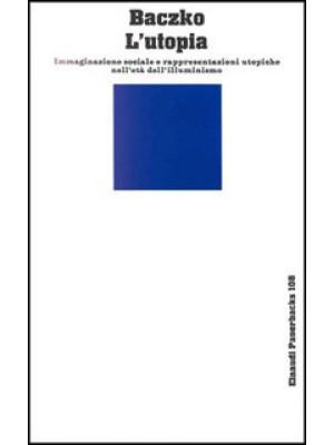 L'utopia. Immaginazione sociale e rappresentazioni utopiche nell'età dell'illuminismo