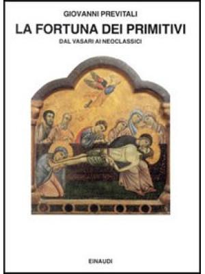 La fortuna dei primitivi. Dal Vasari ai neoclassici