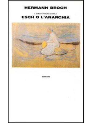 1903: Esch o l'anarchia. I sonnambuli. Vol. 2