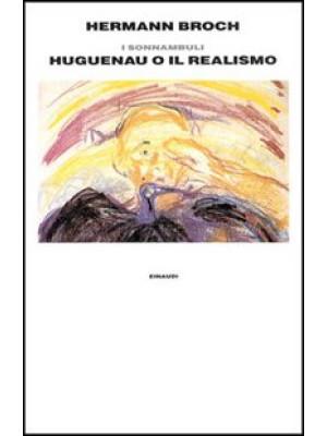 1918: Huguenau o il realismo. I sonnambuli. Vol. 3