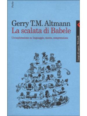 La scalata di Babele. Un'esplorazione su linguaggio, mente, comprensione