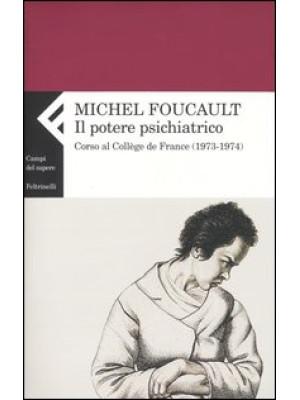 Il potere psichiatrico. Corso al Collège de France (1973-1974)