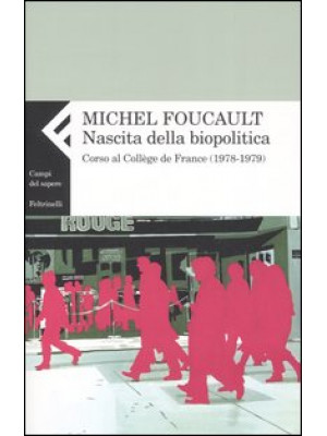 Nascita della biopolitica. Corso al Collège de France (1978-1979)