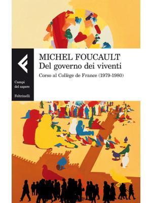 Del governo dei viventi. Corso al Collège de France (1979-1980)