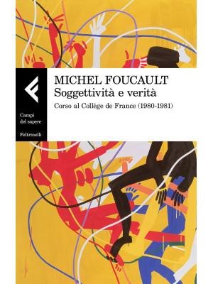 Soggettività e verità. Corso al Collège de France (1980-1981)